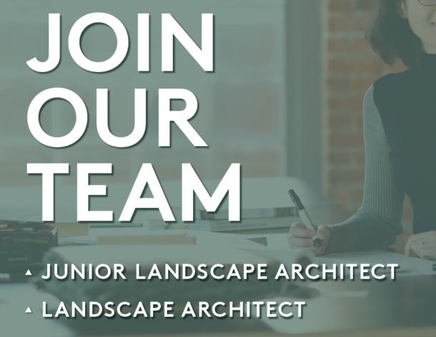 Junior Landscape Architect + Landscape Architect Positions Open